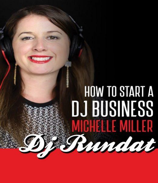 Start A DJ Business, Michelle Miller, DJ RunDat, How To.